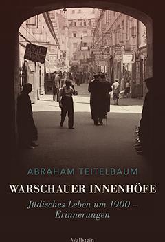"""Buchvorstellung: A. Teitelbaum, """"Warschauer Innenhöfe"""""""